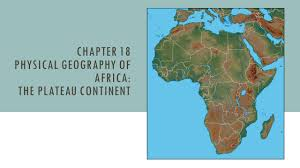 Sub Saharan Africa Map Quiz by Chapter 18 Physical Geography Of Africa The Plateau Continent
