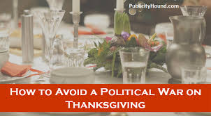 publicity ideas how to avoid a political war on thanksgiving