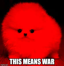 This Means War Meme - this means war reaction images know your meme