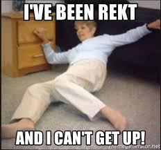 Life Alert Meme - i ve been rekt and i can t get up life alert meme generator