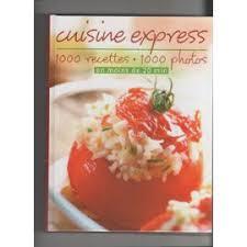 loisir cuisine cuisine express 1000 recettes 1000 photos en moins de 20min de