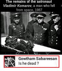Astronaut Meme - the remains of the astronaut vladimir komarov a man who fell from