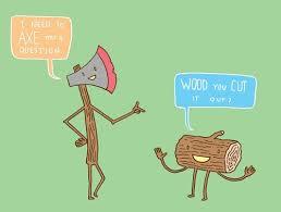 Tree Puns Puns Wood Puns Pun Pictures Cheezburger