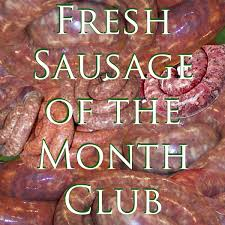 sausage of the month club fresh sausage of the month club 3 months