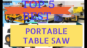Best Portable Table Saws by Top 5 Best Portable Table Saw Youtube