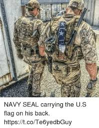 Navy Seal Meme - navy seal carrying the us flag on his back httpstcote6yedbguy