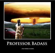 Professor Badass Meme - d06509 279995 jpg