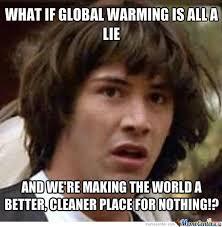 Global Warming Meme - keanu global warming by johnkemp meme center