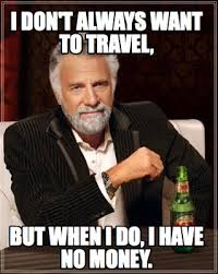 Make Money With Memes - meme creator i don t always want to travel but when i do i have