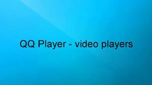 qqplayer apk qq player players link