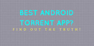 best android torrenting app what are the best free android apps for torrenting best 10 vpn