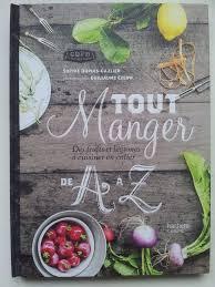 cuisiner de a à z tout manger de a à z des fruits et légumes à cuisiner en entier