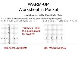 warm up worksheet in packet yes parallelogram you must plot the