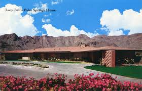 lucille ball s house lucille ball estate palm springs celebrity homes