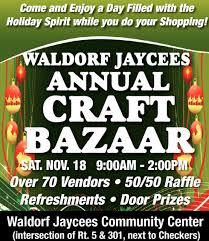 waldorf jaycees annual craft bazaar waldorf jaycees community center