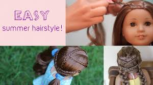 easy summer hairstyle for ag dolls youtube