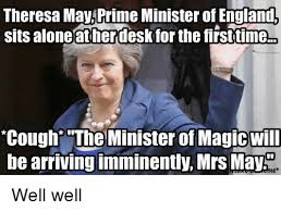 England Memes - theresa may prime minister of england sits alone at her for the