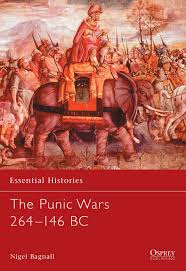 Punic Wars Map The Punic Wars 264 146 Bc Essential Histories Nigel Bagnall
