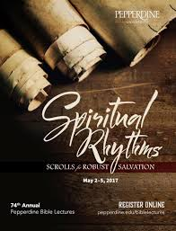 pepperdine university bible lectures 2017 spiritual rhythms by