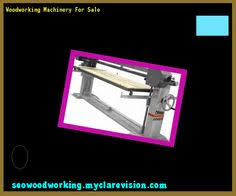 Woodworking Machinery Sales Uk by Used Woodworking Machinery Dealers 095219 Woodworking Plans And
