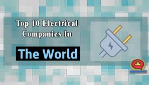 Top Design Firms In The World Top 10 Electrical Companies In The World Engineering Hint