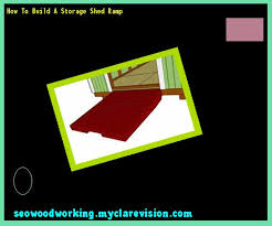 How To Build A Shed Ramp Concrete by How To Build A Shed Ramp Plans 105759 Woodworking Plans And
