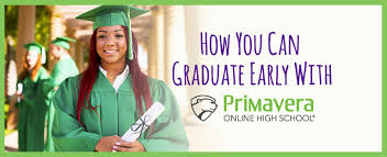 how you can graduate early with primavera online high school