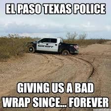Texas Meme - paso texas police