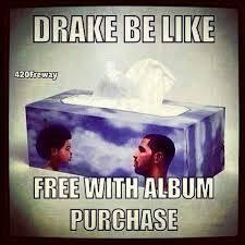 Drake New Album Meme - pin by astin brains on drake the type of nigga pinterest