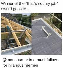 Not My Job Meme - 25 best memes about not my job not my job memes