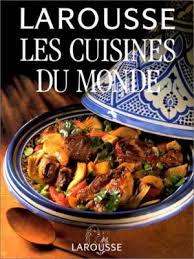 top cuisine du monde 9782035070500 larousse les cuisines du monde abebooks collectif