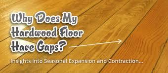 why does my hardwood floor gaps