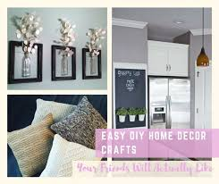 easy home decor crafts easy diy home decor crafts your friends will actually like