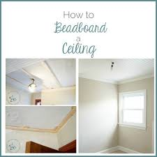 How To Install Beadboard On Ceiling - diy beadboard ceiling and crown molding designed decor
