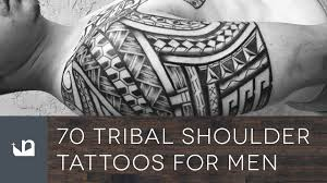 70 tribal shoulder tattoos for men youtube