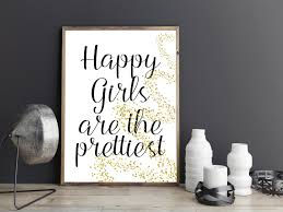 Wall Art Home Decor Printable Art Happy Girls Are The Prettiest Print Printable Quote