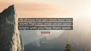 which travels faster light or sound images Albert einstein quote we all know that light travels faster than jpg