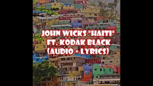 john wicks haiti feat kodak black audio lyrics youtube