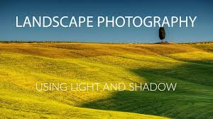 Light And Landscape - landscape photography using light and shadow youtube