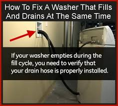 how to fix a washing machine that fills and drains at the same
