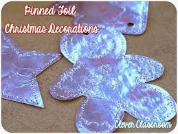 pinned foil christmas decorations clever classroom blog