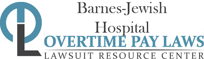 Barnes Jewish Hospital Jobs Barnes Jewish Hospital Overtime Pay Wage U0026 Hour Laws