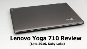 lenovo black friday 2017 lenovo yoga 710 review late 2016 kaby lake youtube