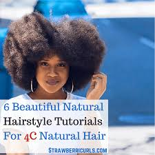 type 4c hair styles 6 beautiful natural hairstyle tutorials for 4c natural hair