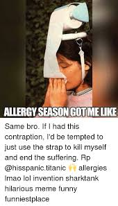 25 best memes about allergy season allergy season memes