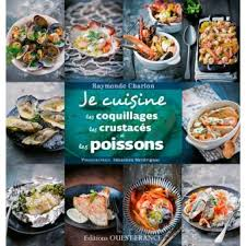 livre cuisine poisson je cuisine les coquillages les crustacés et les poissons broché