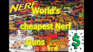 world u0027s cheapest nerf guns ever nerf the strongest youtube