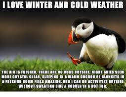 Freezing Cold Meme - 25 best memes about freezing cold meme freezing cold memes