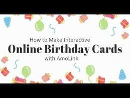 online birthday card how to make interactive birthday cards online with amolink