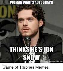 John Snow Meme - woman wants autograph thinks he s jon snow generator net game of